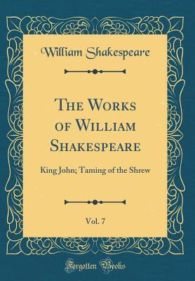The Works of William Shakespeare, Vol. 7