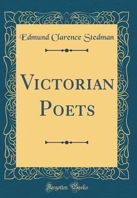 Victorian Poets (Classic Reprint)