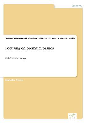 Focusing on premium brands