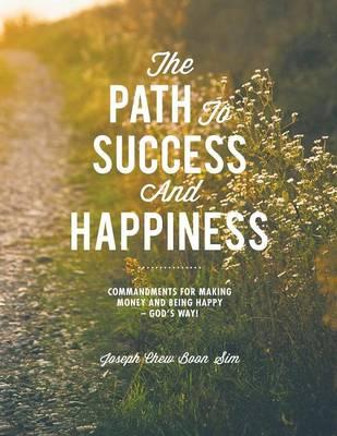 The Path to Success and Happiness