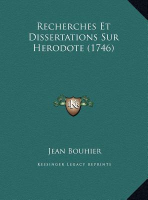 Recherches Et Dissertations Sur Herodote (1746) Recherches Et Dissertations Sur Herodote (1746)