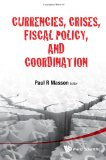 Currencies, Crises, Fiscal Policy, and Coordination