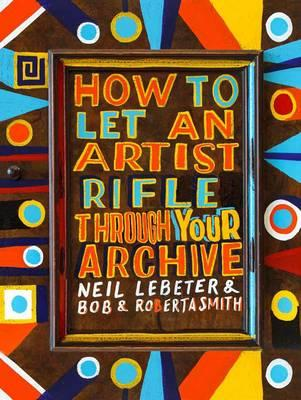 How to Let an Artist Rifle Through Your Archive
