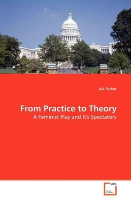 From Practice to Theory