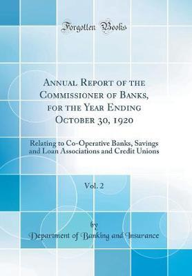 Annual Report of the Commissioner of Banks, for the Year Ending October 30, 1920, Vol. 2
