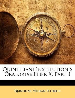 Quintiliani Institutionis Oratoriae Liber X