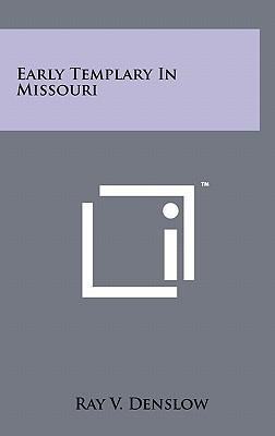 Early Templary in Missouri