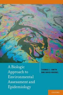 A Biologic Approach to Environmental Assessment and Epidemiology