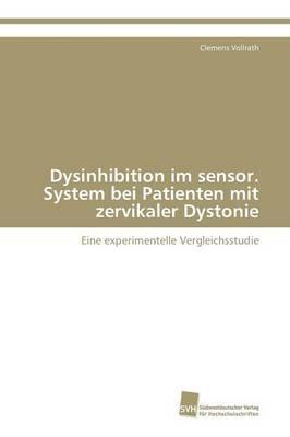 Dysinhibition im sensor. System bei Patienten mit zervikaler Dystonie