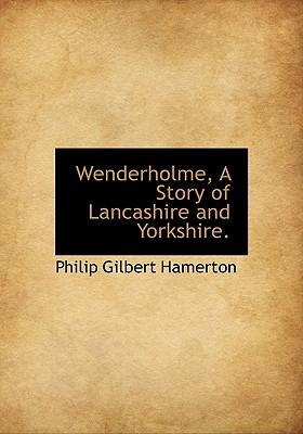 Wenderholme, a Story of Lancashire and Yorkshire