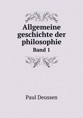 Allgemeine Geschichte Der Philosophie Band 1