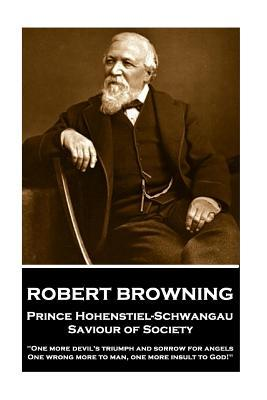 Robert Browning - Prince Hohenstiel-Schwangau, Saviour of Society