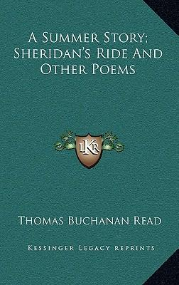 A Summer Story; Sheridan's Ride and Other Poems