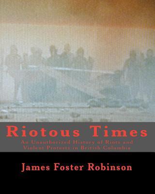 Riotous Times