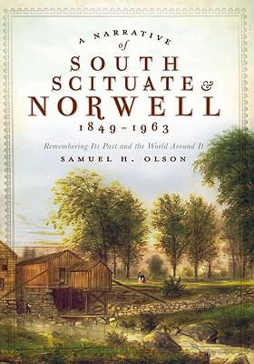 A Narrative of South Scituate-Norwell 1849-1963