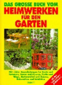 Das große Buch vom Heimwerken für den Garten.