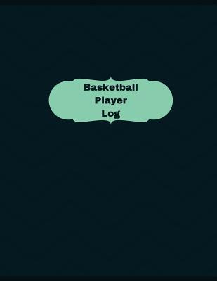Basketball Player Log - Logbook, Journal - 126 Pages, 8.5 X 11 Inches