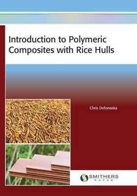 Introduction to Polymeric Composites with Rice Hulls
