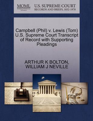 Campbell (Phil) V. Lewis (Tom) U.S. Supreme Court Transcript of Record with Supporting Pleadings