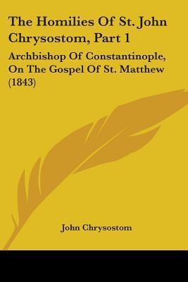 The Homilies of St. John Chrysostom