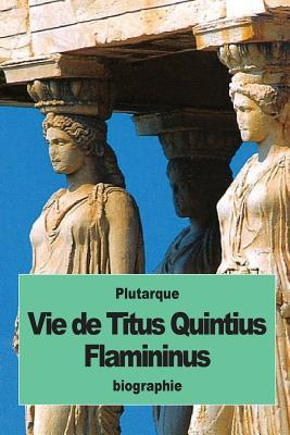 Vie De Titus Quintius Flamininus
