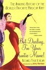 But Darling, I'm Your Auntie Mame!