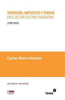Inversión, impuestos y tarifas en el sector eléctrico argentino