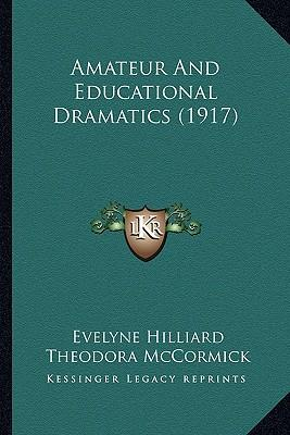 Amateur and Educational Dramatics (1917)