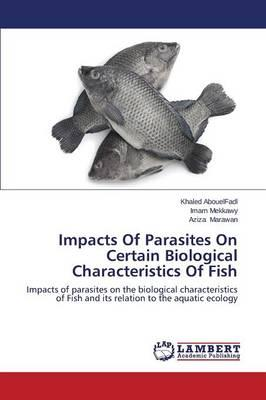 Impacts Of Parasites On Certain Biological Characteristics Of Fish