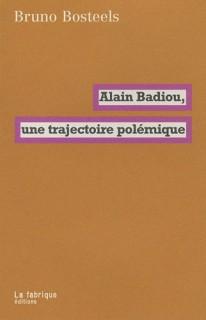 Alain Badiou, une trajectoire polémique