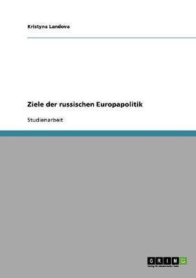 Ziele der russischen Europapolitik
