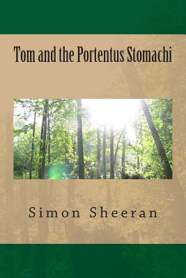 Tom and the Portentus Stomachi