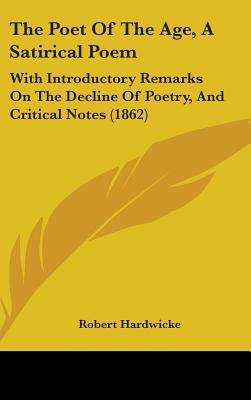 The Poet of the Age, a Satirical Poem