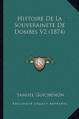 Histoire de La Souverainete de Dombes V2 (1874)