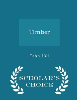 Timber - Scholar's Choice Edition