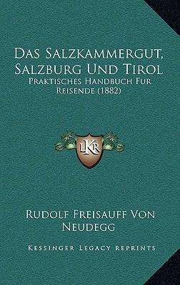 Das Salzkammergut, Salzburg Und Tirol