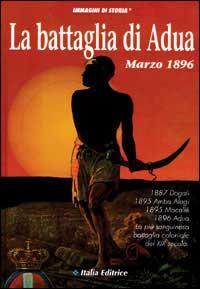 La battaglia di Adua Marzo 1896