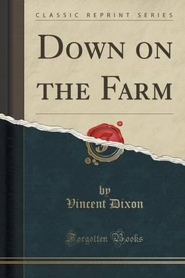 Down on the Farm (Classic Reprint)