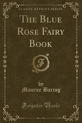 The Blue Rose Fairy Book (Classic Reprint)