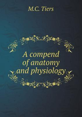 A Compend of Anatomy and Physiology