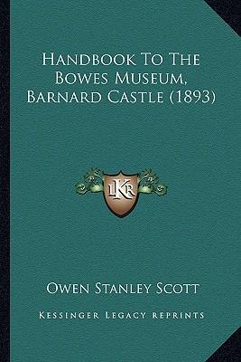 Handbook to the Bowes Museum, Barnard Castle (1893)