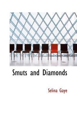 Smuts and Diamonds