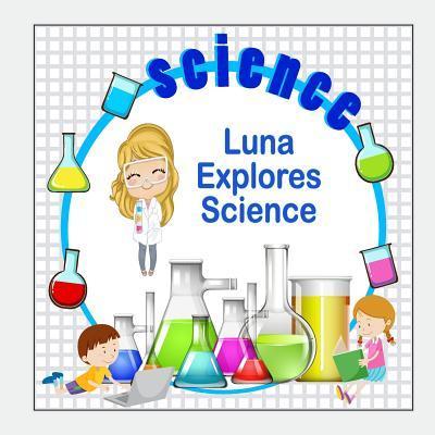Luna Explores Scienc...