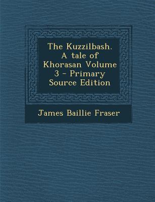 Kuzzilbash. a Tale of Khorasan Volume 3