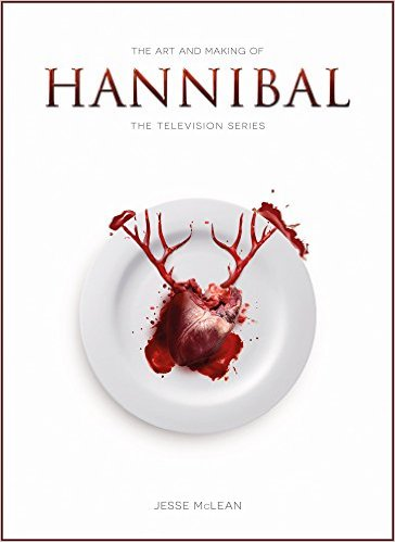The Art and Making of Hannibal, the Television Series