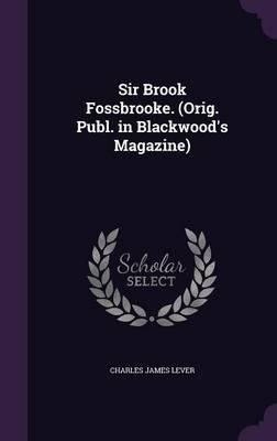 Sir Brook Fossbrooke. (Orig. Publ. in Blackwood's Magazine)
