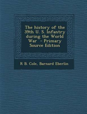 The History of the 39th U. S. Infantry During the World War