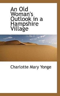 An Old Woman's Outlook in a Hampshire Village