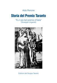 Storia del Premio Taranto. «Fu il più bel premio d'Itlalia» (Guiseppe Ungaretti)