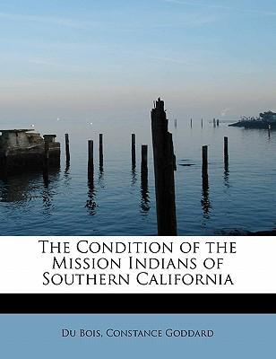 The Condition of the Mission Indians of Southern California